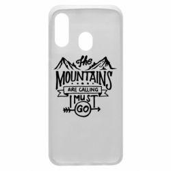 Чохол для Samsung A40 The mountains are calling must go