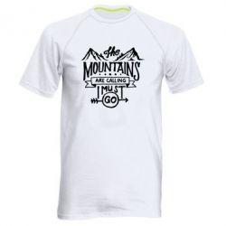 Чоловіча спортивна футболка The mountains are calling must go