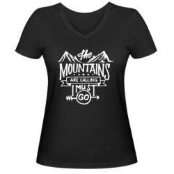 Жіноча футболка з V-подібним вирізом The mountains are calling must go