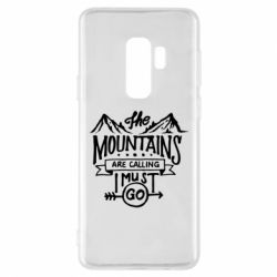 Чохол для Samsung S9+ The mountains are calling must go