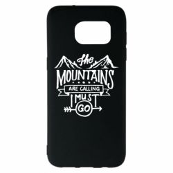 Чохол для Samsung S7 EDGE The mountains are calling must go