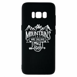 Чохол для Samsung S8 The mountains are calling must go