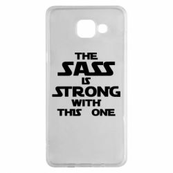 Чохол для Samsung A5 2016 The sass is strong with this one
