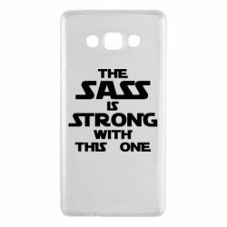 Чохол для Samsung A7 2015 The sass is strong with this one