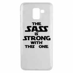Чохол для Samsung J6 The sass is strong with this one