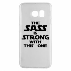 Чохол для Samsung S6 EDGE The sass is strong with this one