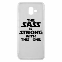 Чохол для Samsung J6 Plus 2018 The sass is strong with this one