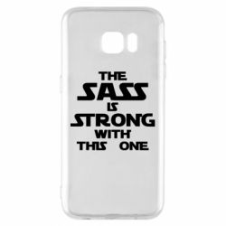 Чохол для Samsung S7 EDGE The sass is strong with this one