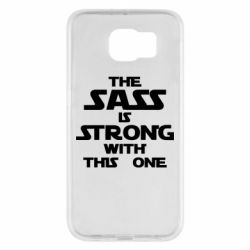 Чохол для Samsung S6 The sass is strong with this one