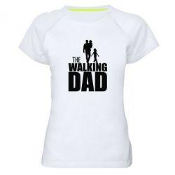 Женская спортивная футболка The walking dad