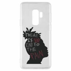 Чехол для Samsung S9+ There is no and to the pain