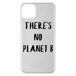 Чохол для iPhone 11 Pro Max There's no planet b