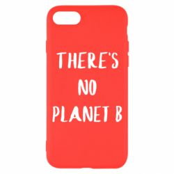 Чохол для iPhone 7 There's no planet b
