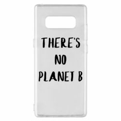 Чохол для Samsung Note 8 There's no planet b