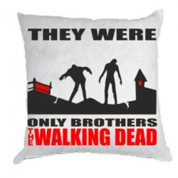 Подушка They were only brothers Walking dead