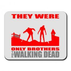 Коврик для мыши They were only brothers Walking dead