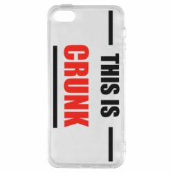 Чехол для iPhone5/5S/SE This is crunk
