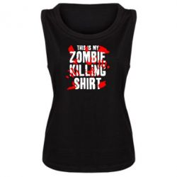 Женская майка This is my zombie killing shirt - FatLine