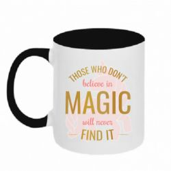 Кружка двухцветная 320ml Those who don't believe in magic will never find it