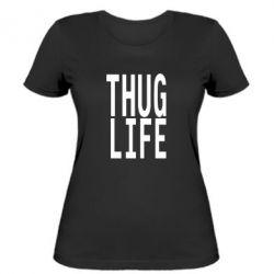 Жіноча футболка thug life - FatLine
