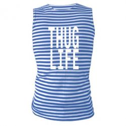 Майка-тельняшка thug life - FatLine