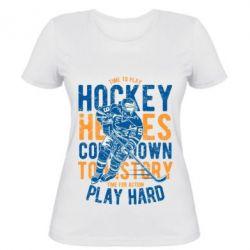Жіноча футболка Time To Play Hockey