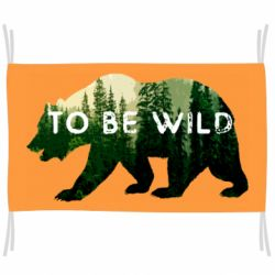 Прапор TO BE WILD