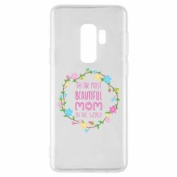 Чохол для Samsung S9+ To the most beautiful mom in the world