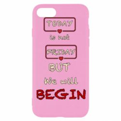 Чехол для iPhone 8 Today is not friday but we will Begin