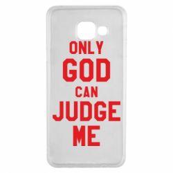 Чохол для Samsung A3 2016 Тільки Бог може судити мене