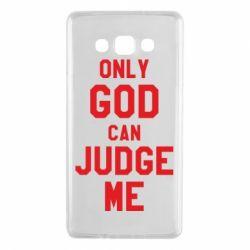 Чохол для Samsung A7 2015 Тільки Бог може судити мене