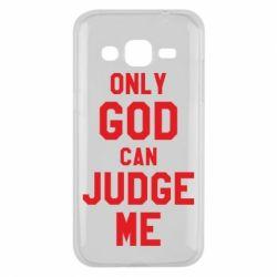 Чохол для Samsung J2 2015 Тільки Бог може судити мене
