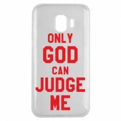 Чохол для Samsung J2 2018 Тільки Бог може судити мене