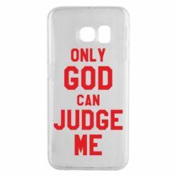 Чохол для Samsung S6 EDGE Тільки Бог може судити мене