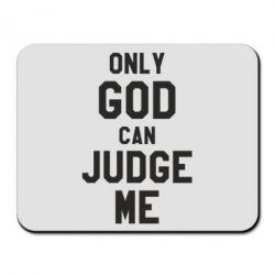 Коврик для мыши Только Бог может судить меня