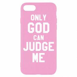 Чохол для iPhone 7 Тільки Бог може судити мене