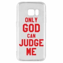 Чохол для Samsung S7 Тільки Бог може судити мене