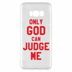 Чохол для Samsung S8 Тільки Бог може судити мене