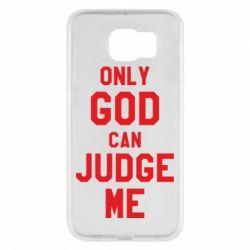 Чохол для Samsung S6 Тільки Бог може судити мене