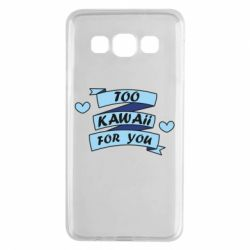 Чохол для Samsung A3 2015 Too kawaii for you