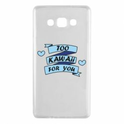 Чохол для Samsung A7 2015 Too kawaii for you