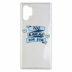 Чохол для Samsung Note 10 Plus Too kawaii for you