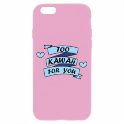 Чохол для iPhone 6/6S Too kawaii for you