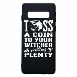 Чехол для Samsung S10 Toss a coin  to your  witcher  oh valley of  plenty