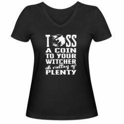 Женская футболка с V-образным вырезом Toss a coin  to your  witcher  oh valley of  plenty