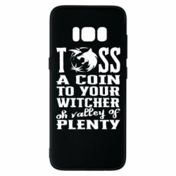 Чехол для Samsung S8 Toss a coin  to your  witcher  oh valley of  plenty