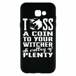 Чехол для Samsung A7 2017 Toss a coin  to your  witcher  oh valley of  plenty