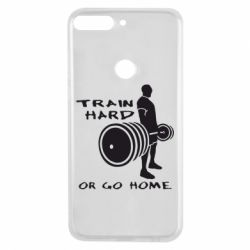 Чехол для Huawei Y7 Prime 2018 Train Hard or Go Home - FatLine