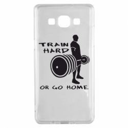 Чехол для Samsung A5 2015 Train Hard or Go Home - FatLine