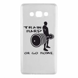 Чехол для Samsung A7 2015 Train Hard or Go Home - FatLine